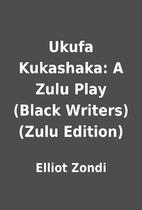 Ukufa Kukashaka: A Zulu Play (Black Writers)…