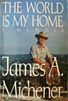 The World Is My Home: A Memoir by James A.…