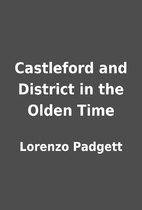 Castleford and District in the Olden Time by…