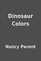 Dinosaur Colors by Nancy Parent