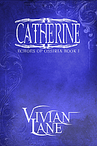 Catherine (Echoes of Ossiria #1) by Vivian…