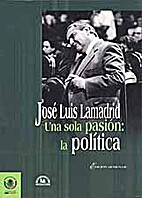 José Luis Lamadrid, una sola pasión : la…