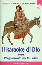 Il karaoke di Dio, ovvero Il Vangelo secondo…