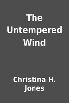 The Untempered Wind by Christina H. Jones