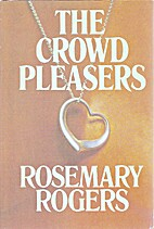THE CROWD PLEASERS by Rosemary Rogers