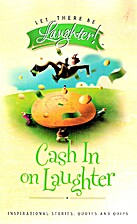 Cash in on Laughter (let there be laughter)…