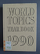 World Topics Yearbook 1990 by (editor)…