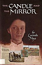 The candle and the mirror by Lucinda Mays
