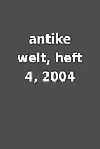 antike welt, heft 4, 2004