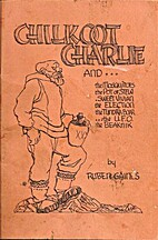 Chilkoot Charlie and the Mosquitoes, the Pot…
