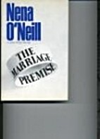 THE MARRIAGE PREMISE by NENA O'NEIL