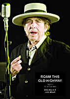 Roam That Old Highway. Dylan's 2014 Concerts…
