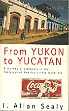 From Yukon to Yucatan: A Journey of…