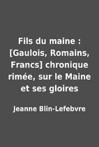Fils du maine : [Gaulois, Romains, Francs]…
