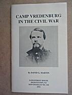 Camp Vredenburg in the Civil War. by David…