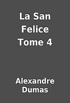 La San Felice Tome 4 by Alexandre Dumas
