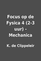 Focus op de Fysica 4 (2-3 uur) - Mechanica…