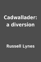 Cadwallader: a diversion by Russell Lynes