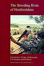 The breeding birds of Hertfordshire by K.W.…
