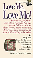 Love Me, Love Me! by Chandler Brossard