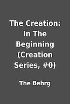 The Creation: In The Beginning (Creation…