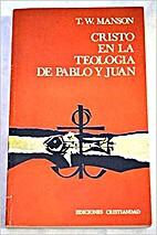 Cristo en la teología de Pablo y Juan by T.…