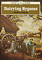 Dairying bygones by Arthur Ingram