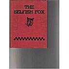 The Selfish Fox by Unknown