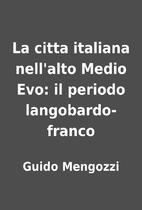 La citta italiana nell'alto Medio Evo: il…