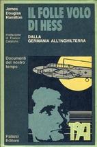 Il folle volo di Hess : Dalla Germania…
