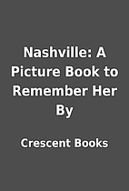 Nashville: A Picture Book to Remember Her By…