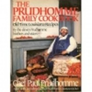 The Prudhomme Family Cookbook: Old-Time…