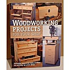 Woodworking Projects for Your Shop by Danny…