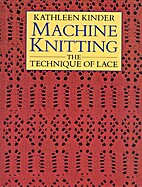 Machine Knitting: The Technique of Lace by…