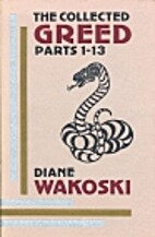 Collected Greed Parts 1-13 by Diane Wakoski