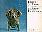 Eskimo Sculpture by George Swinton