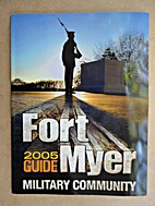 Fort Myer Military Community, 2005 Guide.