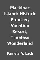 Mackinac Island: Historic Frontier, Vacation…