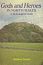 Gods and Heroes in North Wales by Michael…