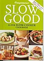 Slow Good (Super Slow-Cooker Cookbook) by…
