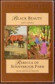 Rebecca of Sunnybrook Farm / Black Beauty by…