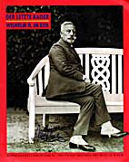 Der Letzte Kaiser / Wilhelm II. I'm Exil by…