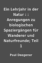 Ein Lehrjahr in der Natur : : Anregungen zu…