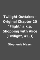 Twilight Outtakes - Original Chapter 20…