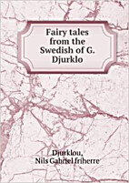 Fairy tales from the Swedish of G. Djurklo.…