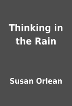Thinking in the Rain by Susan Orlean