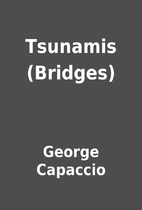 Tsunamis (Bridges) by George Capaccio