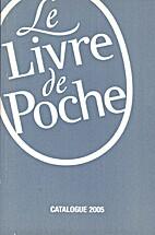 Le Livre de Poche: catalogue 2005