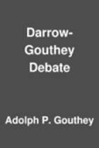 Darrow-Gouthey Debate by Adolph P. Gouthey