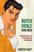 Butch Fatale, Dyke Dick - Double D Double…